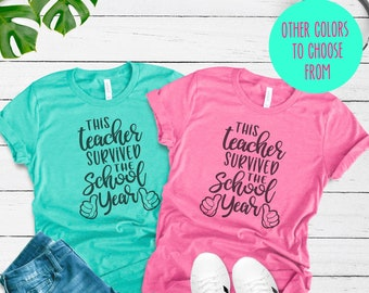 2748d665 This Teacher Survived the School Year, End of the Year Shirt, End of the Year  Teacher Shirt, Summer Shirt, Summer Teacher Shirt, Last Day