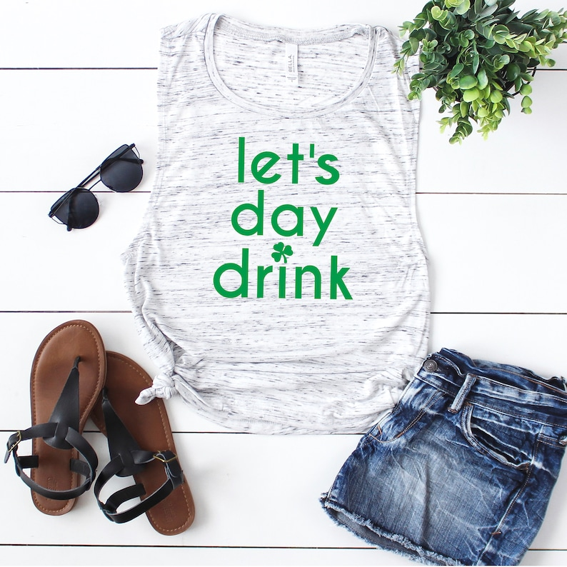 3340dddb389d63 Let s Day Drink Tank Top St. Patrick s Day Shirt St.