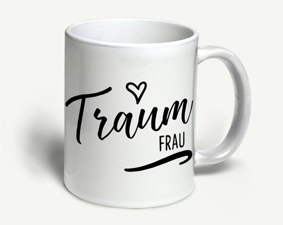 """Tasse """"Traumfrau""""   in 6 Farben erhältlich"""
