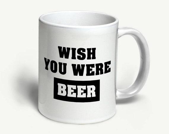 """Tasse """"Wish you were Beer""""   in 6 Farben erhältlich"""
