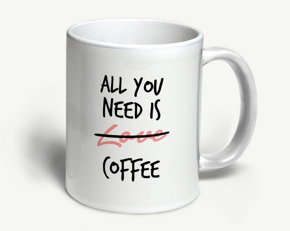 "Tasse ""All you need is Coffee"" 