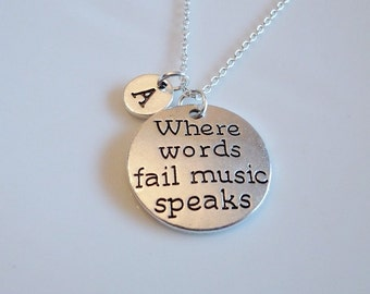 Where words fail music speaks, Music necklace, Music Teacher gift, Gift for Musician, Musical note charm Initial charm necklace