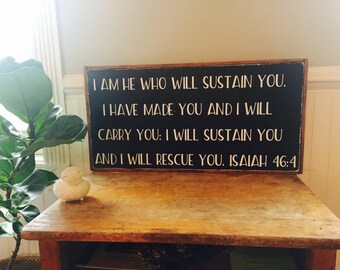 I am He who will sustain you wood sign (Isaiah 46:4)