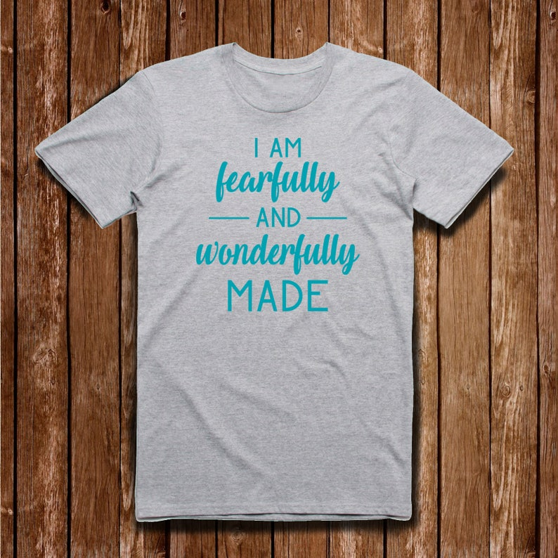 5815148dc2f72 I am Fearfully and Wonderfully Made T-Shirt, Encouragement T-Shirt,  Inspirational T-Shirt, Spiritual T-Shirt, Gift for Her