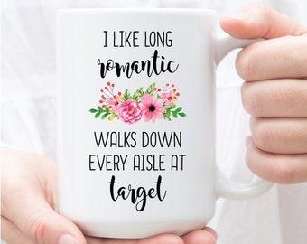 Target Lover Gifts I Like Long Romantic Walks At Coffee Mug Christmas Birthday Gift For Her Mom Wife Girlfriend Sister