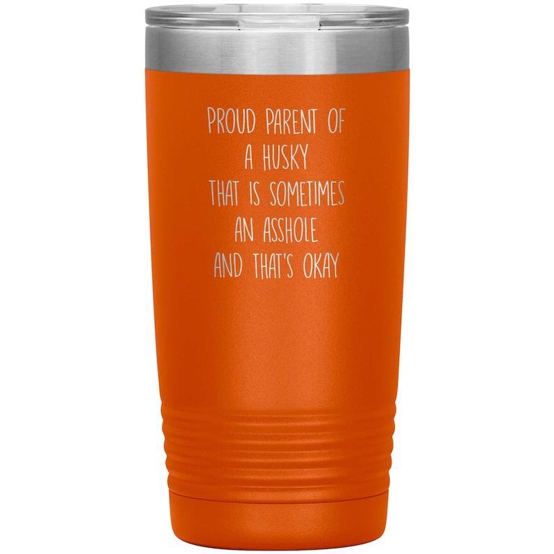 Gift for Husky Parent Funny Husky Gift Idea Husky Mom Husky Cup Husky Gift