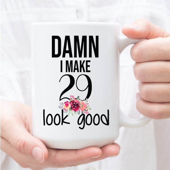 29th Novelty Birthday Gift Tea Mug It Took 29 Years To Look This Good Coffee Cup