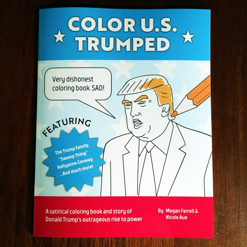 Color U.S. Trumped: Donald Trump Coloring Book Satirical