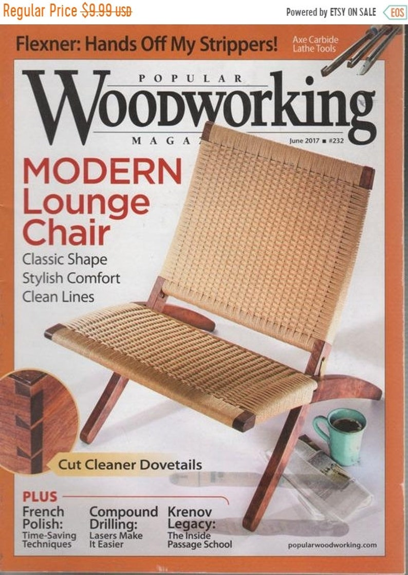 Popular Woodworking Magazine 232 June 2017 Lounge Chair Dovetails French Polish