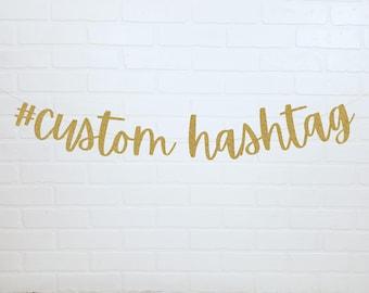 Custom Hashtag Banner | Hashtag Sign | Wedding Hashtag Banner | Wedding Reception Decorations | Rehearsal Dinner Banner | Hashtag Banner