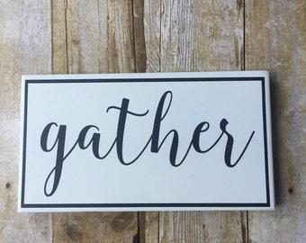 Farmhouse Decor / GATHER / Black & White wood sign, SIGN, Farm House Decor