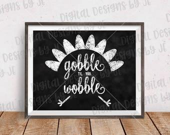Gobble til you Wobble Chalkboard Digital Print