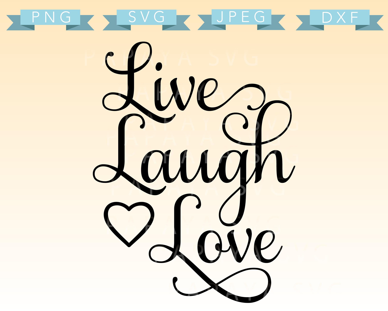 Download Live Laugh Love Cut File SVG PNG JPEG dxf Cricut | Etsy