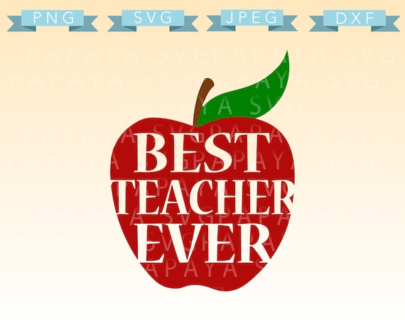 Best Teacher Ever Apple Cut File Svg Png Jpeg Cricut Etsy