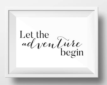 Let the Adventure Begin Printable Wall Art, Digital Instant Download, Typography Poster, Adventure Art, Motivational, Black and White, Art