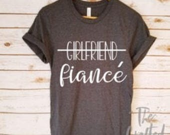 Fiance Shirt / Bride Shirt / Engagement Shirt/ bride gift/ Engagement Gift/ Fiance Top