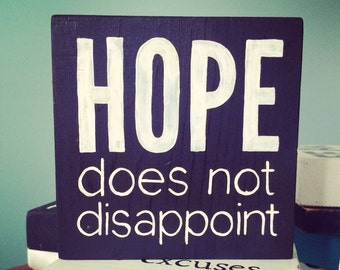 "Romans 5 - ""Hope does not disappoint"" - Hand Painted Quote Block - Shelf/Ledge/Desk"