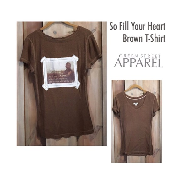 46eea3c7a5cc0 So Fill Your Heart T-Shirt, Brown T-Shirt, Upcycled Clothing, Logo T-Shirt,  V-neck Brown T-Shirt, Photo T-Shirt, Statement T-Shirt, Quote
