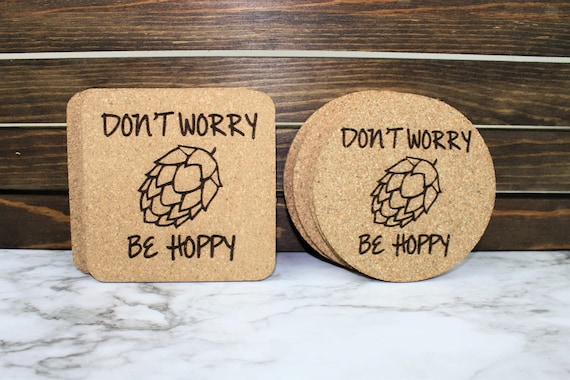 Don/'t Worry Be Hoppy Cork Beer Coasters