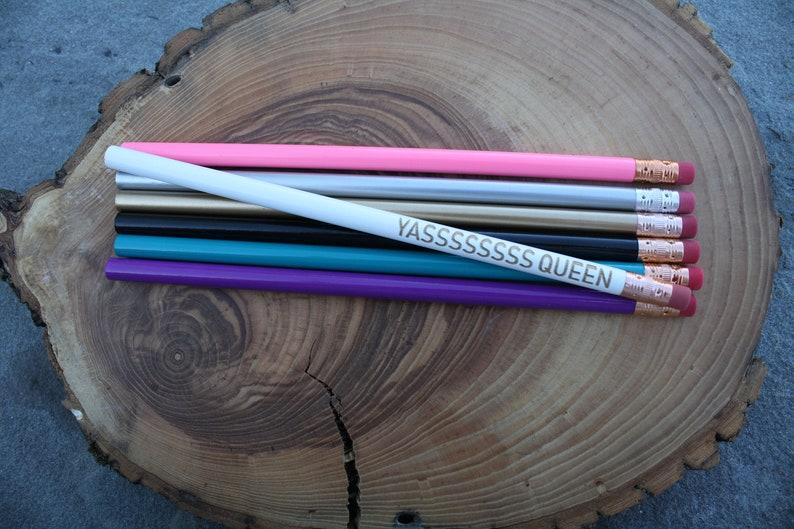 Cute Unique Pencil Yasss Queen! Motivational Girl Boss Office Supplies