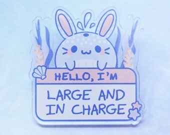 "1.3"" I'm Large & in Charge Acrylic Pin - kawaii cute pastel fairy kei anime whale sea ocean aesthetic aquatic bunny rabbit usagi lapel pin"