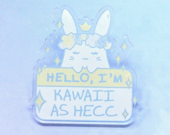 "1.3"" I'm Kawaii As Hecc Acrylic Pin - kawaii cute pastel fairy kei bunny cute anime otaku relatable rabbit flower crown uwu usagi lapel pin"