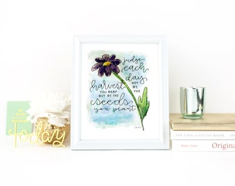 """Hand-painted Watercolor Print - """"Judge Each Day Not By The Seeds You Plant"""" - Teacher Quote - Inspirational Quote"""