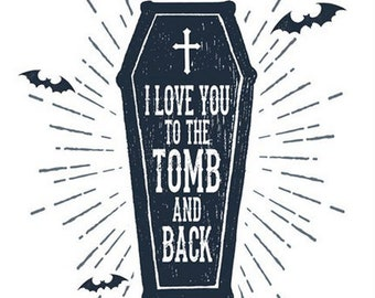 I Love You To The Tomb And Back Card