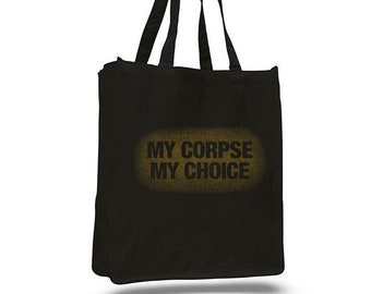 "Order of the Good Death ""My Corpse My Choice"" Tote Bag"