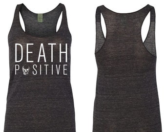"Women's Racerback Tank ""Death Positive"""