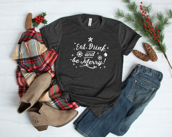 200882ed Eat Drink Be Merry Womens Christmas shirt Christmas tee | Etsy