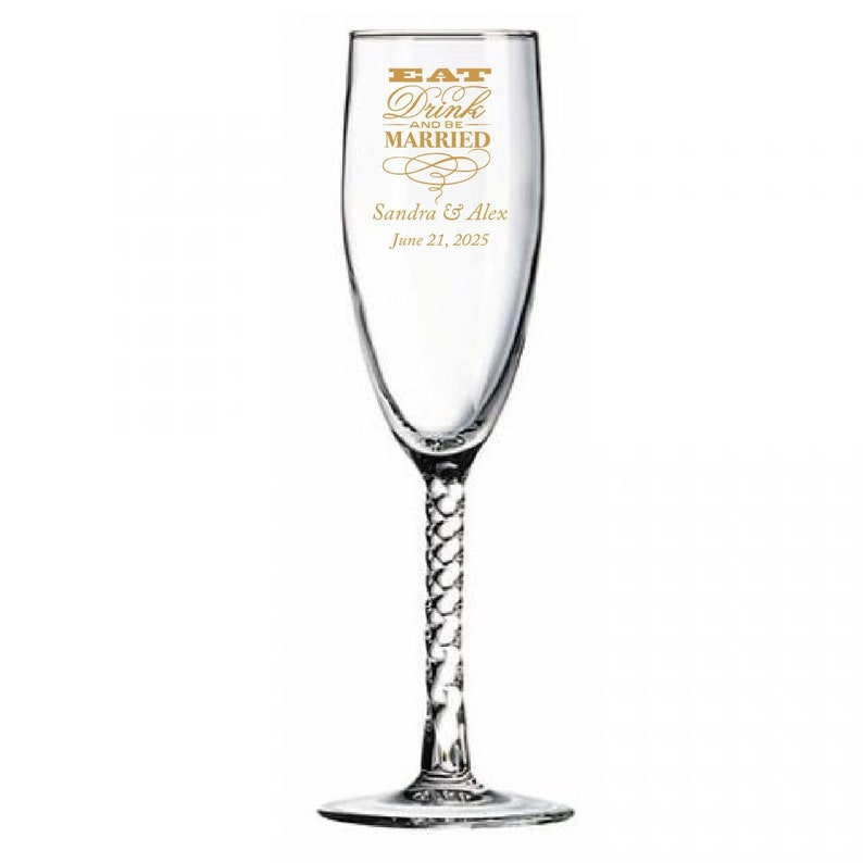 12pcs Personalized Champagne Flutes with Twisted Stem Glasses 5.75oz TWIST09189B-EDPP219B Eat Drink and Be Married Motif