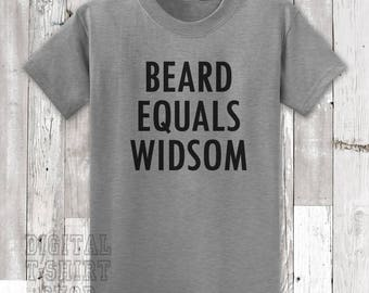 Beard Equals wisdom T-shirt