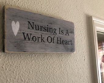 Nursing Is A Work Of Heart | Nursing | Nursing Decor | Nurse Gift | Nurse Graduation Gift | Wood Sign | RN Graduation Gift | Office Decor