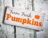 Fall Decor Farm Fresh Pumpkins Wood Pumpkin Sign Autumn Sign