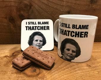 I Still Blame Thatcher Mug and Coaster Gift Set