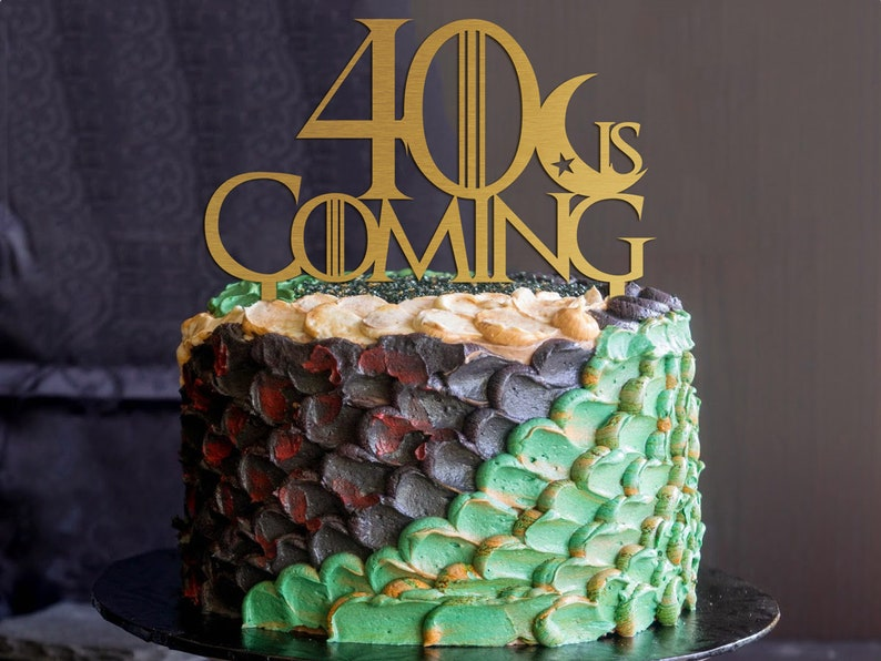 40 Is Coming Cake Topper Game Of Thrones 30