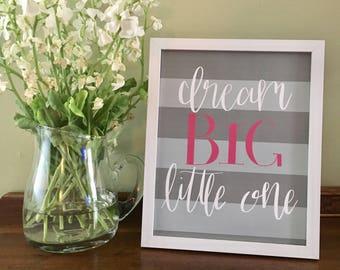 Dream Big Little One - Pink, 8x10 digital print