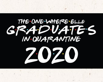 """2020 Graduation - Friends Theme Drive by graduation party kit. """"The one where they graduate in quarantine 2020"""" digital files"""