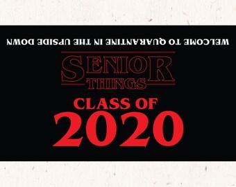 "2020 Graduation - Stranger things graduation party kit. ""Senior Things in quarantine Class of 2020"""