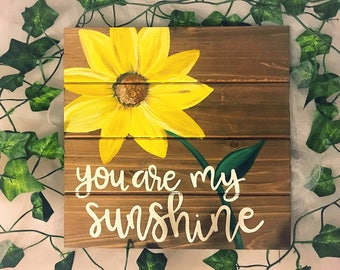 You Are My Sunshine, Wall Sign, Sunflower, Nursery, Summer, Gift