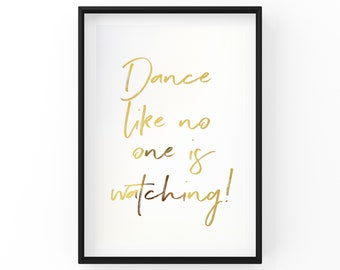 Gold Foil Print: Dance quote, home decor, modern wall art, typography print, quote prints.