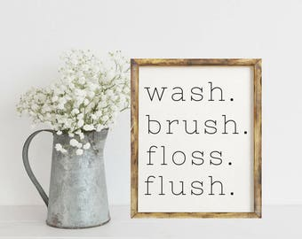 Home Decor Prints Home Decor Wall Art, Home Decor Rustic, Farmhouse Wall  Decor, Wash Brush Floss Flush, Wash Brush Floss Flush Sign, Prints