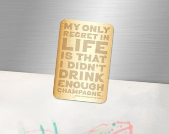 Champagne Birthday card John Maynard Keynes My only regret in life is that I didn\u2019t drink enough Champagne Literary quote,