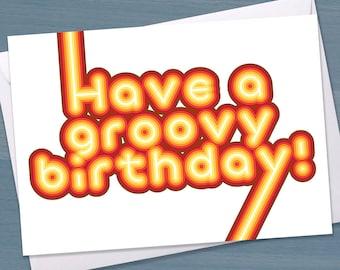 Have a Groovy Birthday, Happy Birthday card, Typographical Birthday Card, Happy Birthday card for him, Happy birthday card for friend