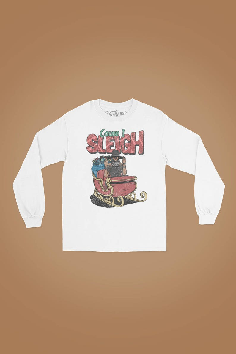 Cause I Sleigh Long Sleeve Christmas T-shirt image 0