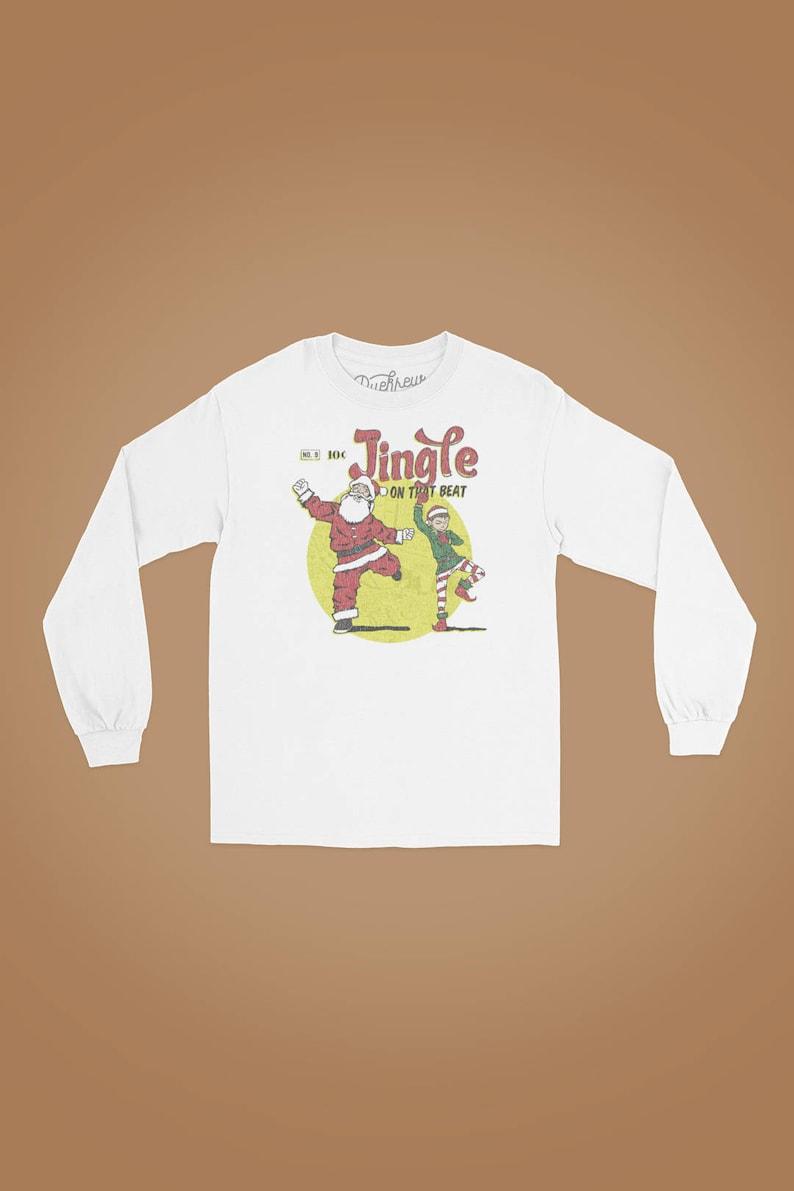 Jingle On That Beat Long Sleeve Christmas T-shirt image 0