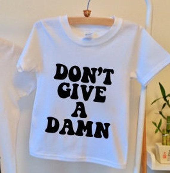 Dont Give A Damn T Shirt Dont Give A Damn Top Dont Give A Etsy