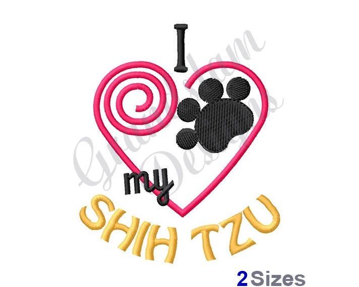 I Love My Shih Tzu Machine Embroidery Design Etsy