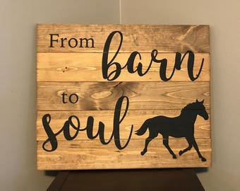 From Barn to Soul Horse Sign Home Decor Ranch Decoration Horse Riding Decor